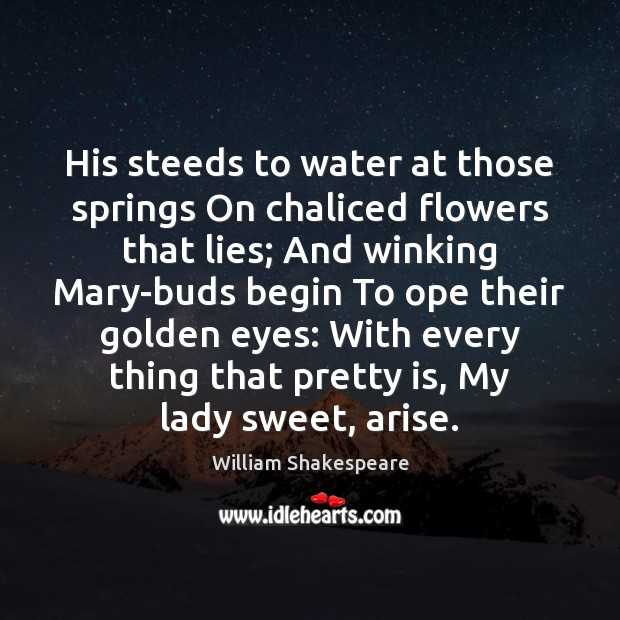 Image, His steeds to water at those springs On chaliced flowers that lies;