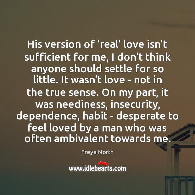 His version of 'real' love isn't sufficient for me, I don't think Image