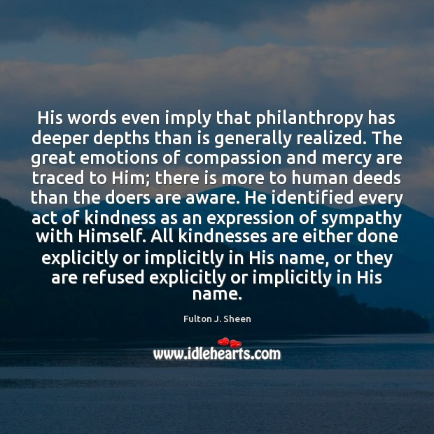 Image, His words even imply that philanthropy has deeper depths than is generally