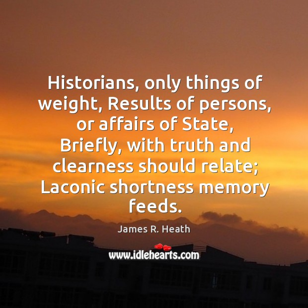 Historians, only things of weight, Results of persons, or affairs of State, Image