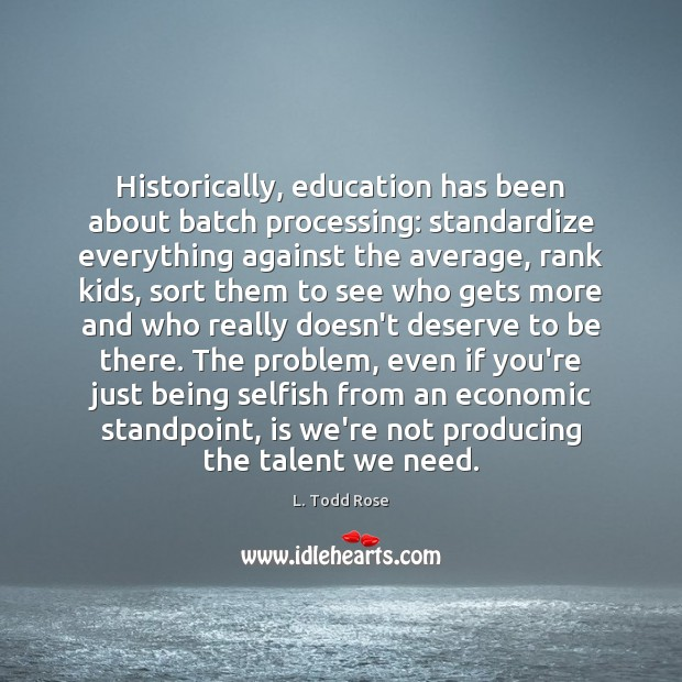 Image, Historically, education has been about batch processing: standardize everything against the average,