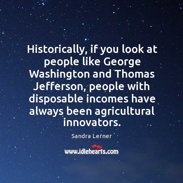 Image, Historically, if you look at people like George Washington and Thomas Jefferson,