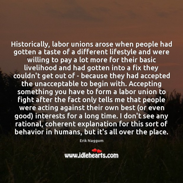 Historically, labor unions arose when people had gotten a taste of a Image