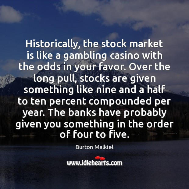 Image, Historically, the stock market is like a gambling casino with the odds