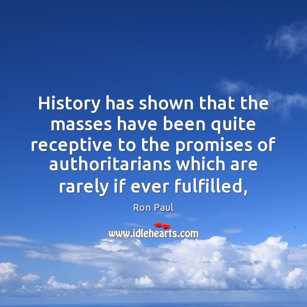 History has shown that the masses have been quite receptive to the Image
