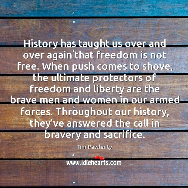 History has taught us over and over again that freedom is not free. Image