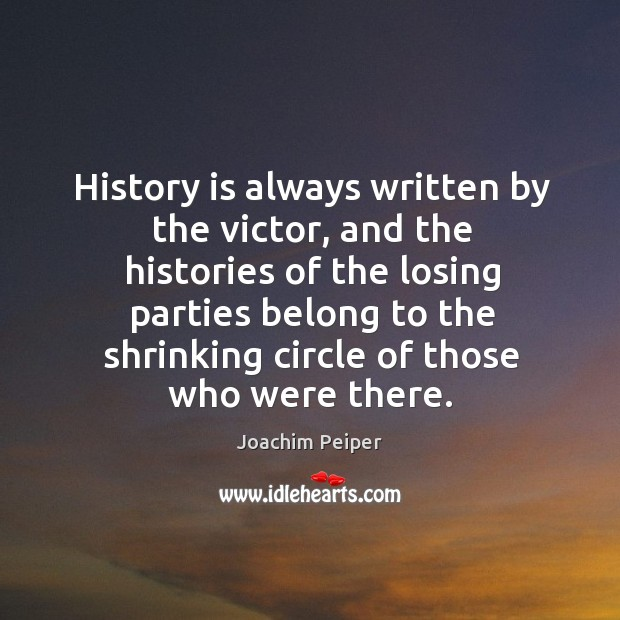 History is always written by the victor, and the histories of the Image