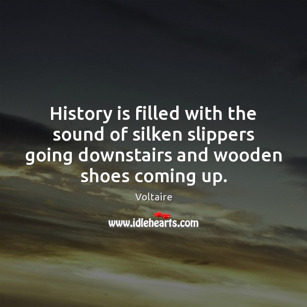 History is filled with the sound of silken slippers going downstairs and Image