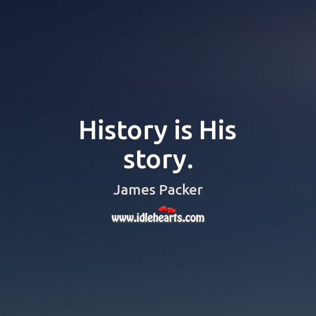 History is His story. Image
