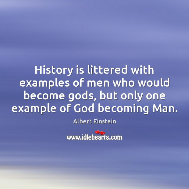 Image, History is littered with examples of men who would become Gods, but