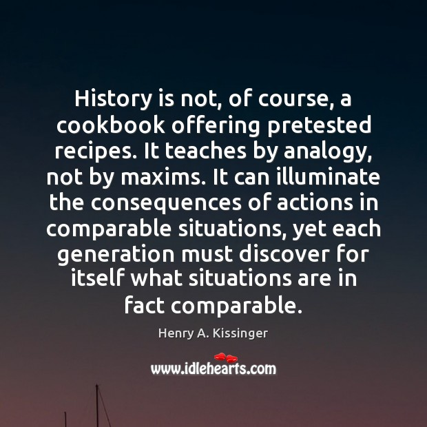 Image, History is not, of course, a cookbook offering pretested recipes. It teaches