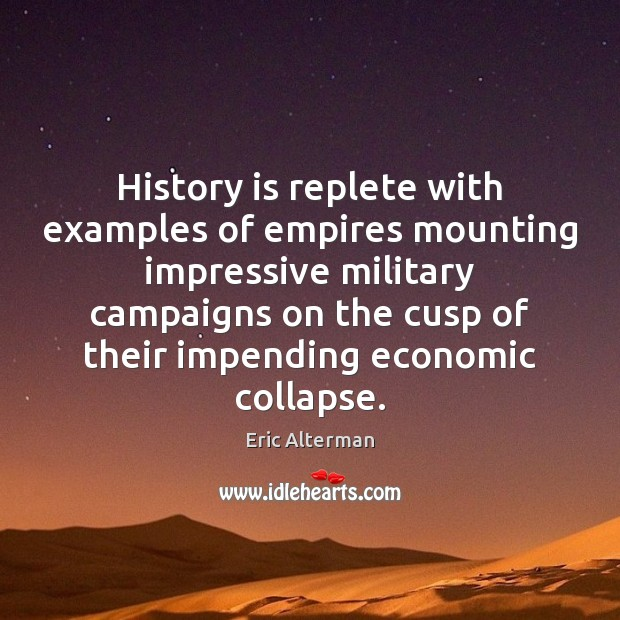 History is replete with examples of empires mounting impressive military campaigns on Image