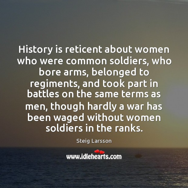 History is reticent about women who were common soldiers, who bore arms, Image