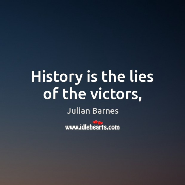 History is the lies of the victors, Image