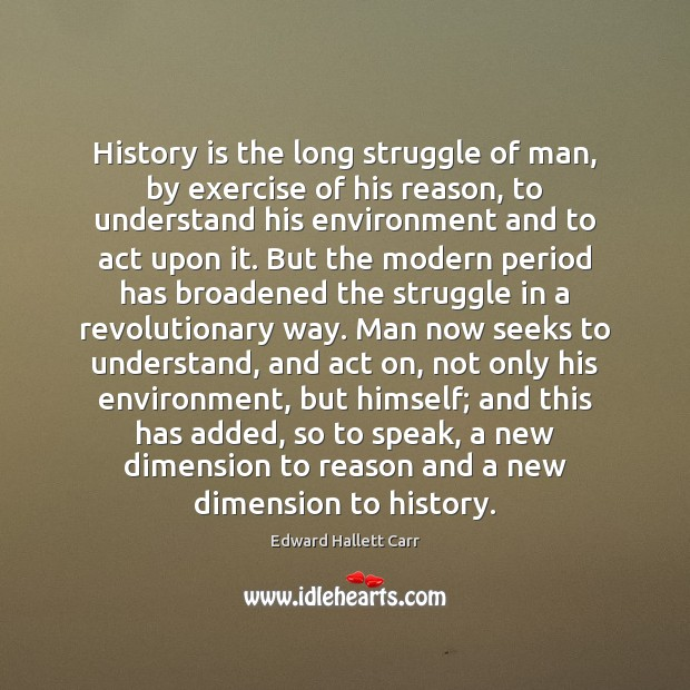 History is the long struggle of man, by exercise of his reason, Image
