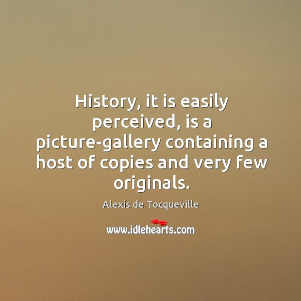 Image, History, it is easily perceived, is a picture-gallery containing a host of