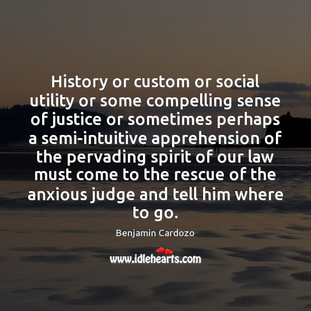 Image, History or custom or social utility or some compelling sense of justice