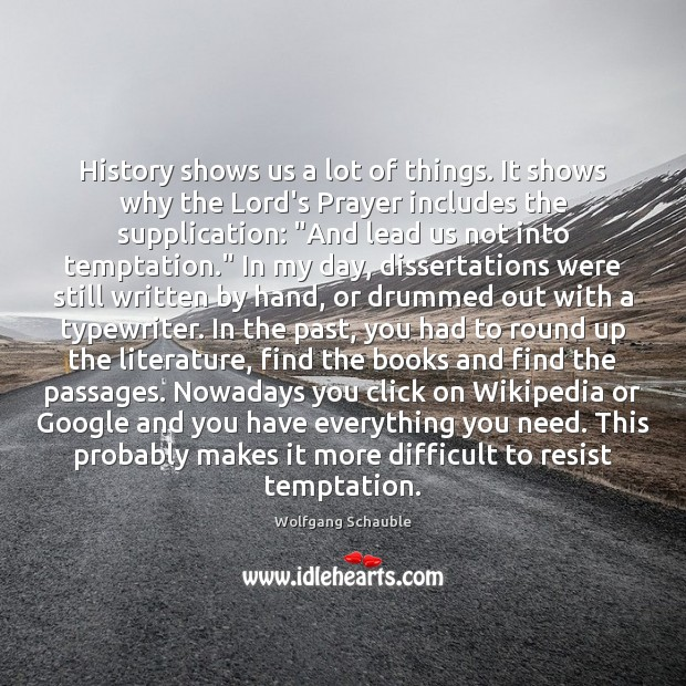 History shows us a lot of things. It shows why the Lord's Image