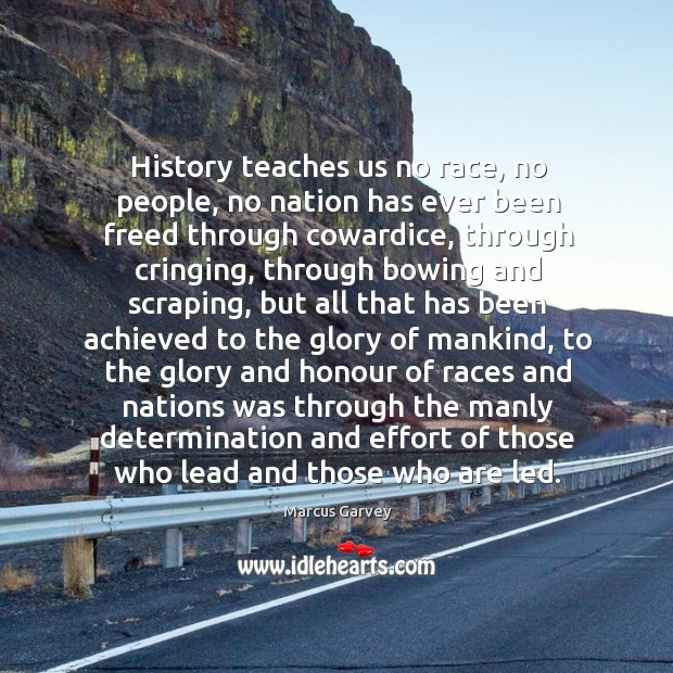 History teaches us no race, no people, no nation has ever been Image