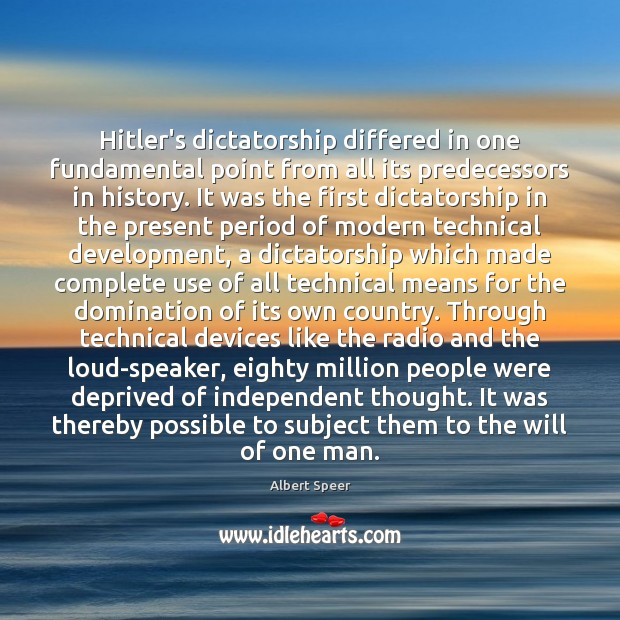 Image, Hitler's dictatorship differed in one fundamental point from all its predecessors in