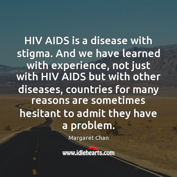Image, HIV AIDS is a disease with stigma. And we have learned with