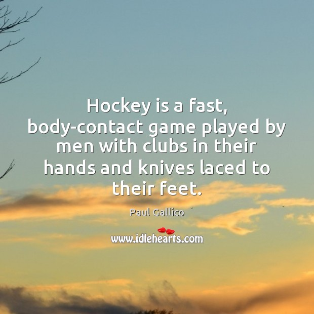 Hockey is a fast, body-contact game played by men with clubs in Image