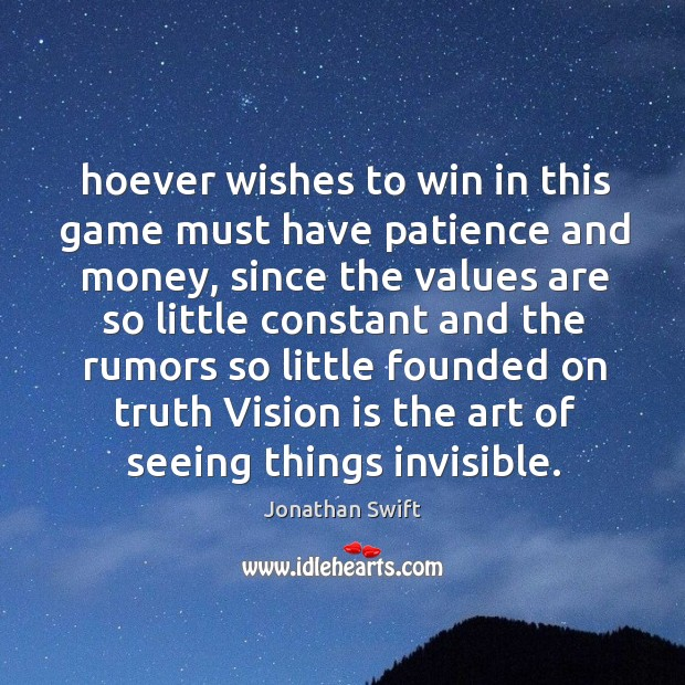 Hoever wishes to win in this game must have patience and money, Image