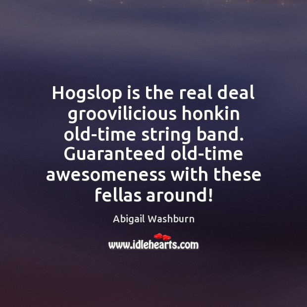 Image, Hogslop is the real deal groovilicious honkin old-time string band. Guaranteed old-time