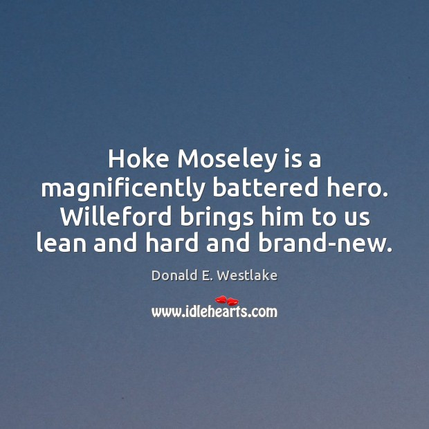 Hoke Moseley is a magnificently battered hero. Willeford brings him to us Image
