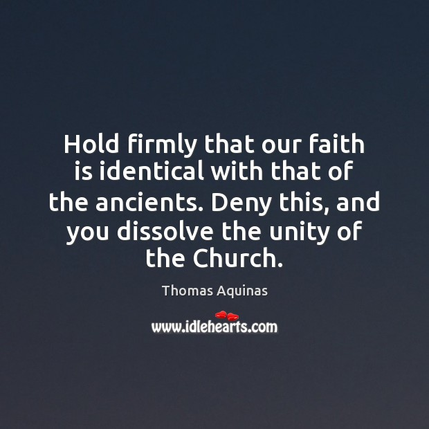 Image, Hold firmly that our faith is identical with that of the ancients.