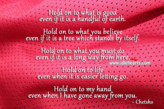 Hold on to what is good Letting Go Quotes Image