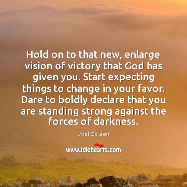 Image, Hold on to that new, enlarge vision of victory that God has