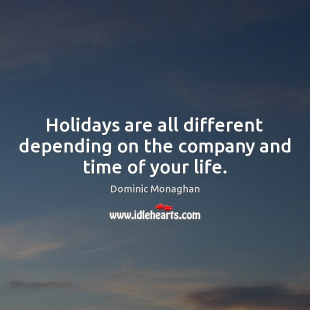 Image, Holidays are all different depending on the company and time of your life.