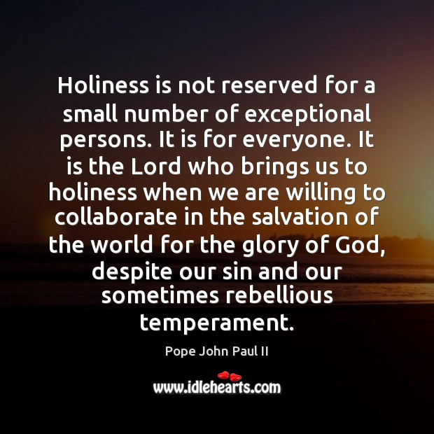 Holiness is not reserved for a small number of exceptional persons. It Image