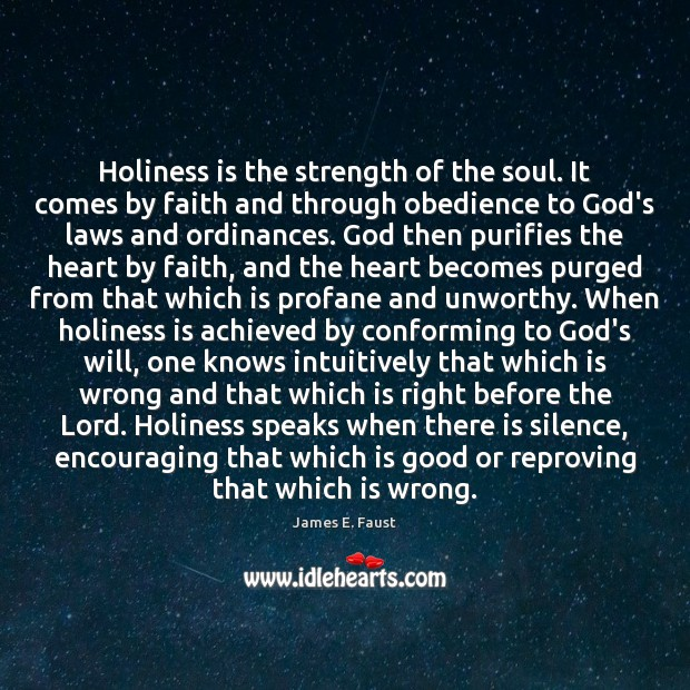 Image, Holiness is the strength of the soul. It comes by faith and