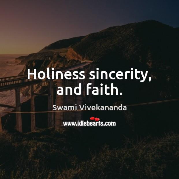Holiness sincerity, and faith. Image