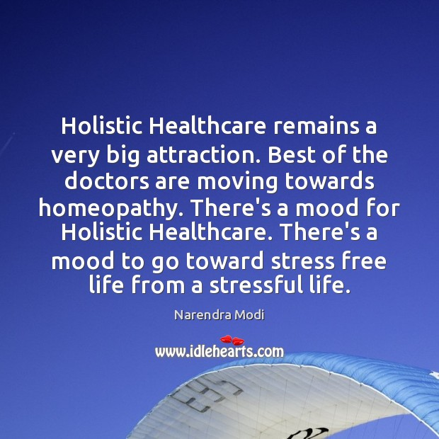 Image, Holistic Healthcare remains a very big attraction. Best of the doctors are