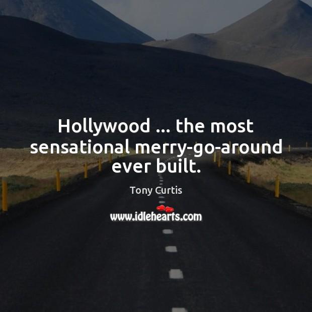 Hollywood … the most sensational merry-go-around ever built. Image