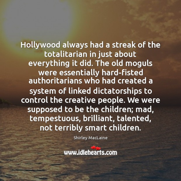 Hollywood always had a streak of the totalitarian in just about everything Image