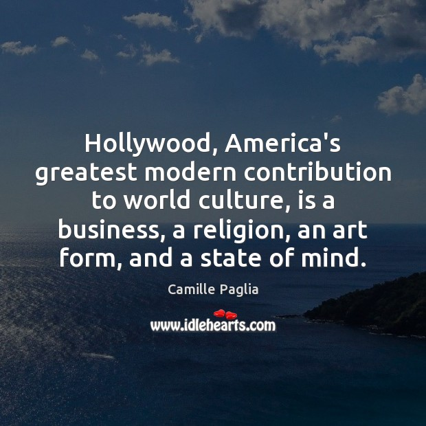 Hollywood, America's greatest modern contribution to world culture, is a business, a Image