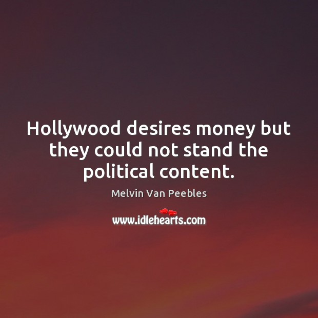 Hollywood desires money but they could not stand the political content. Image