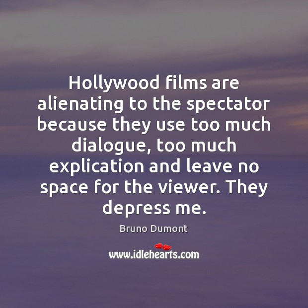 Image, Hollywood films are alienating to the spectator because they use too much