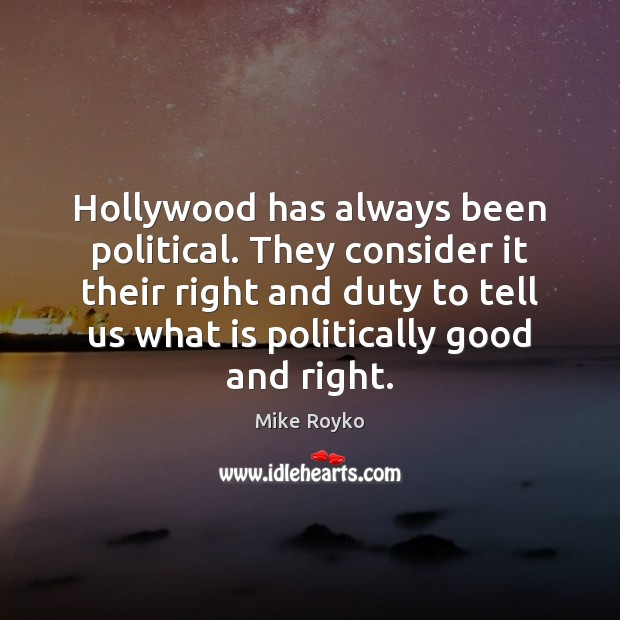 Hollywood has always been political. They consider it their right and duty Image