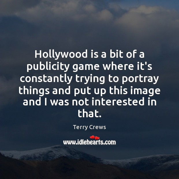 Hollywood is a bit of a publicity game where it's constantly trying Image