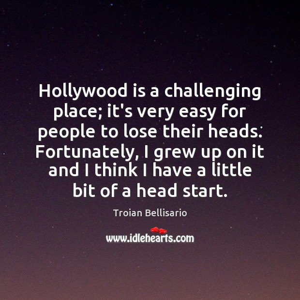 Hollywood is a challenging place; it's very easy for people to lose Image