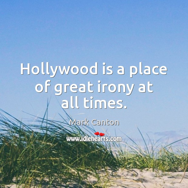 Hollywood is a place of great irony at all times. Image