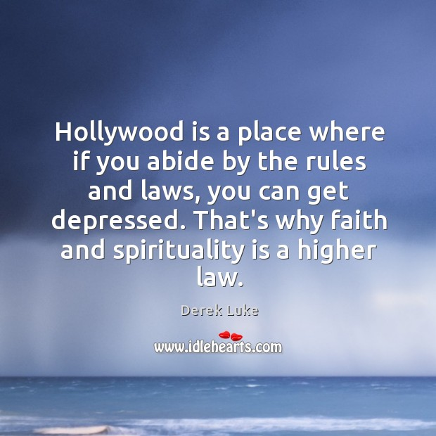 Hollywood is a place where if you abide by the rules and Derek Luke Picture Quote