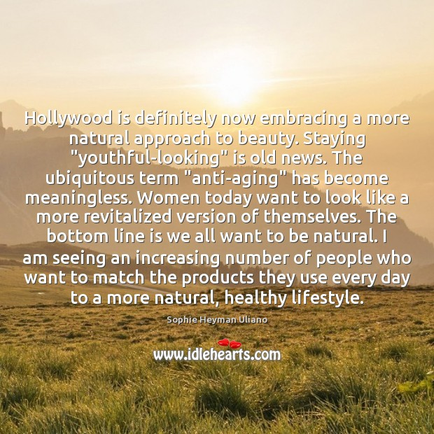 """Image, Hollywood is definitely now embracing a more natural approach to beauty. Staying """""""