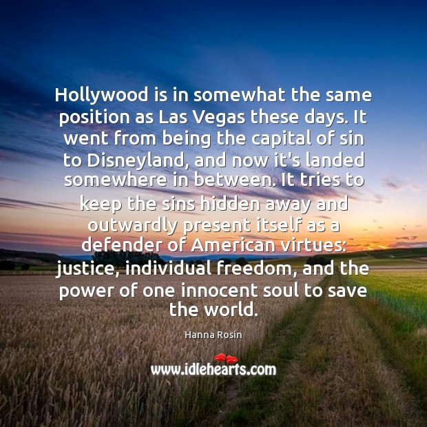 Hollywood is in somewhat the same position as Las Vegas these days. Image
