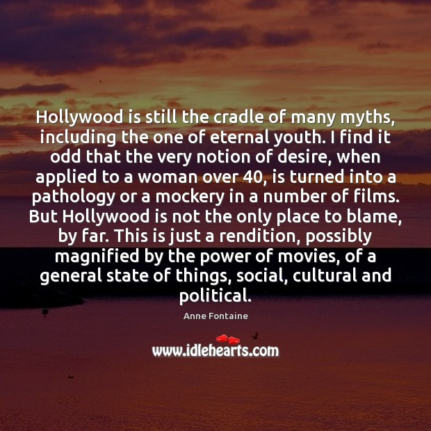 Image, Hollywood is still the cradle of many myths, including the one of